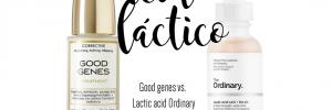 Good Genes Sunday Riley vs Lactic Acid The Ordinary