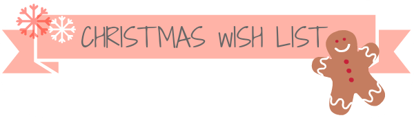 Christmas wish List 2013