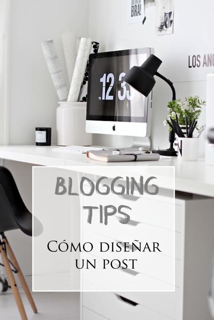 Blogging tips | Cómo diseñar un post