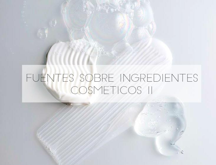 Fuentes sobre ingredientes cosméticos II
