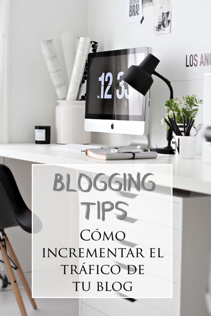Blogging tips | Cómo incrementar el tráfico de tu blog